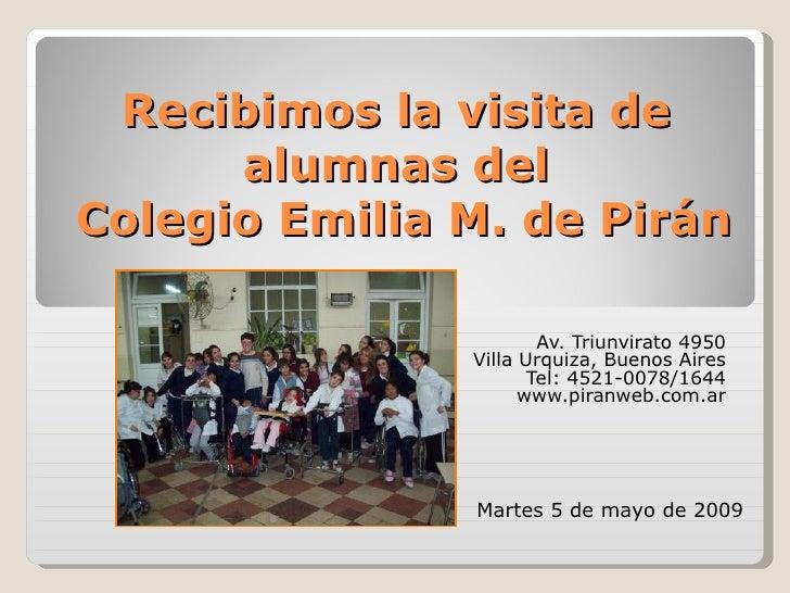 Recibimos la visita de       alumnas del Colegio Emilia M. de Pirán                         Av. Triunvirato 4950          ...