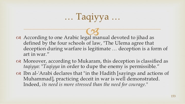 """According to one Arabic legal manual devoted to jihad as defined by the four schools of law, """"The Ulemaagree that deceptio..."""