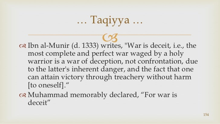 """Ibn al-Munir(d. 1333) writes, """"War is deceit, i.e., the most complete and perfect war waged by a holy warrior is a war of ..."""