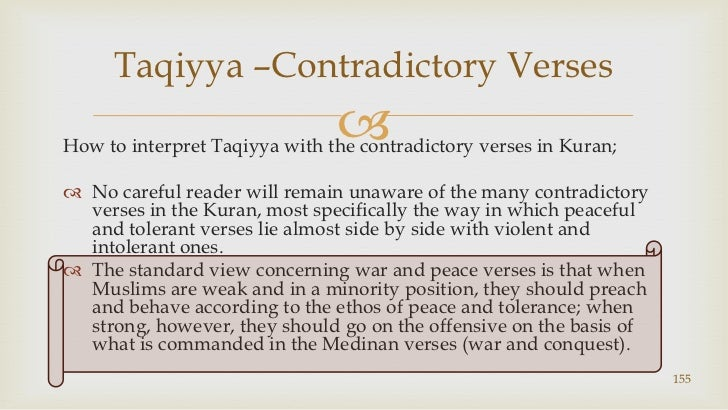 How to interpret Taqiyya with the contradictory verses in Kuran; <br />No careful reader will remain unaware of the many c...