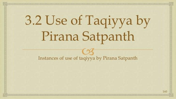 3.2 Use of Taqiyya by Pirana Satpanth<br />Instances of use of taqiyya by Pirana Satpanth<br />160<br />