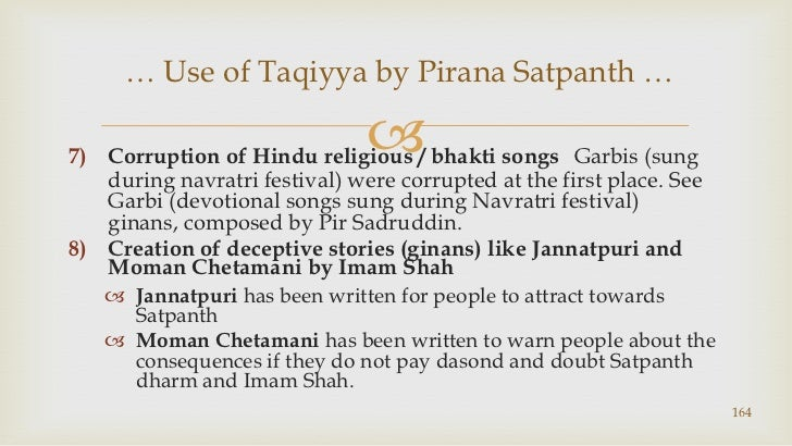 Corruption of Hindu religious / bhakti songs: Garbis(sung during navratri festival) were corrupted at the first place. See...