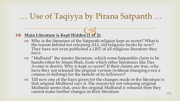 Main Literature is Kept Hidden (1 of 2):<br />Why is the literature of the Satpanth religion kept so secret? What is the r...