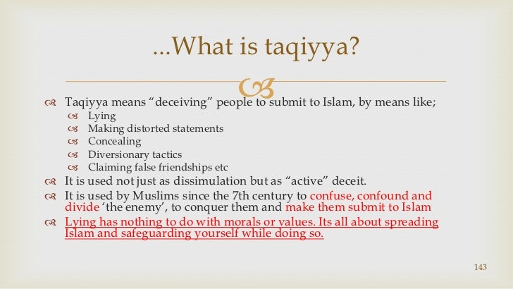 """Taqiyya means """"deceiving"""" people to submit to Islam, by means like;<br />Lying<br />Making distorted statements<br />Conce..."""