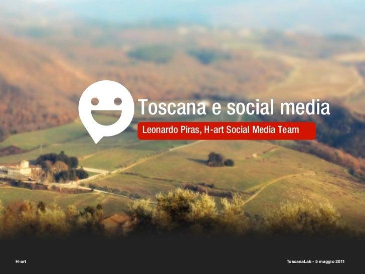 Toscana e social media        Leonardo Piras, H-art Social Media TeamH-art                                      ToscanaLab...