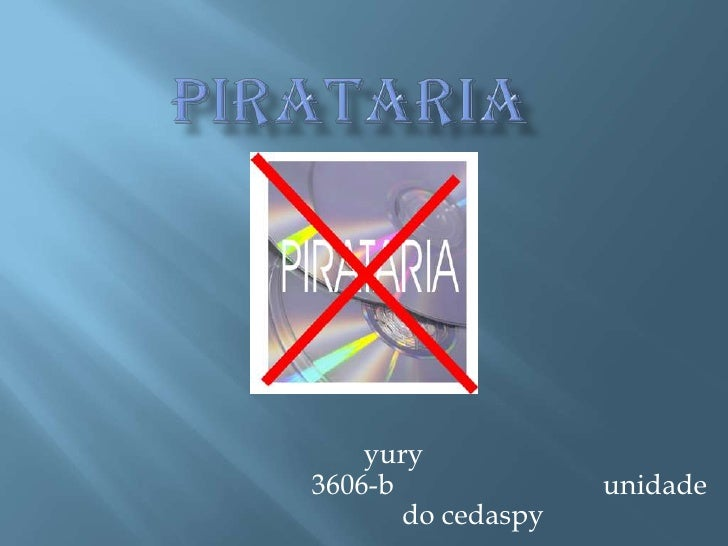 pirataria<br />yury					3606-b			unidade do cedaspy<br />