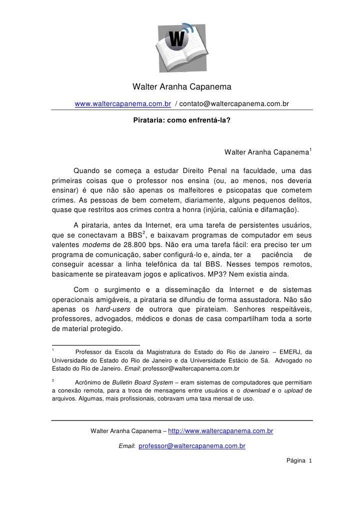Walter Aranha Capanema       www.waltercapanema.com.br / contato@waltercapanema.com.br                           Pirataria...