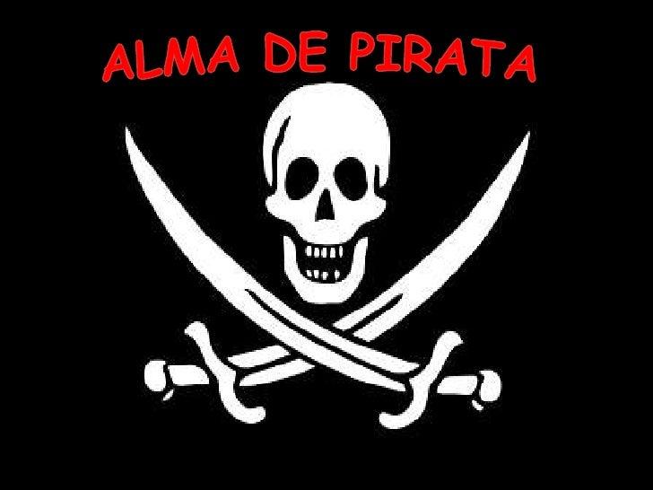 ALMA DE PIRATA<br />