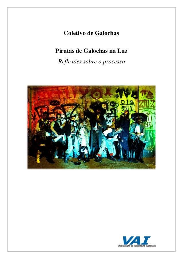 Coletivo de GalochasPiratas de Galochas na LuzReflexões sobre o processo