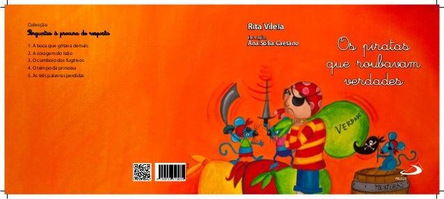 9 789723 015409 ISBN 978-972-30-1540-9 9.12. Rita Vilela Ilustrações Ana Sofia Caetano Colecção 1. A boca que gritava dema...