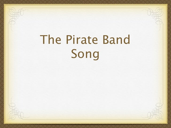 The Pirate Band      Song