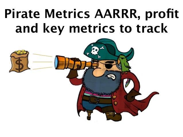 Pirate Metrics AARRR, profit and key metrics to track
