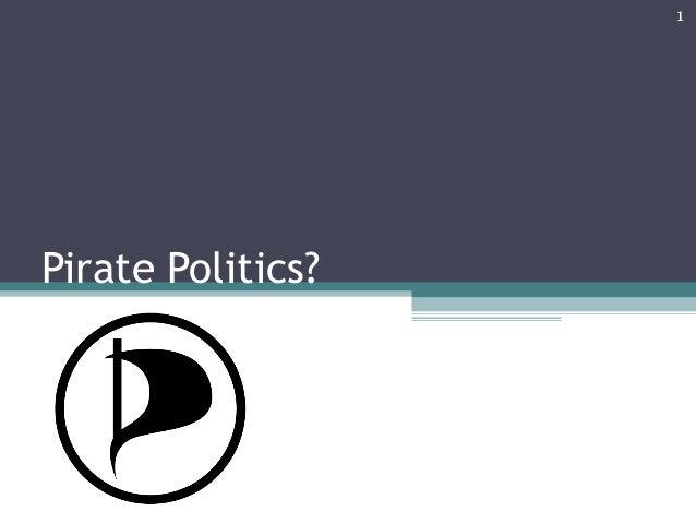 Pirate Politics? 1