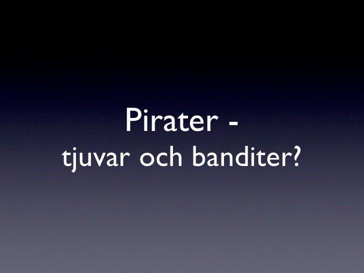 Pirater - tjuvar och banditer?