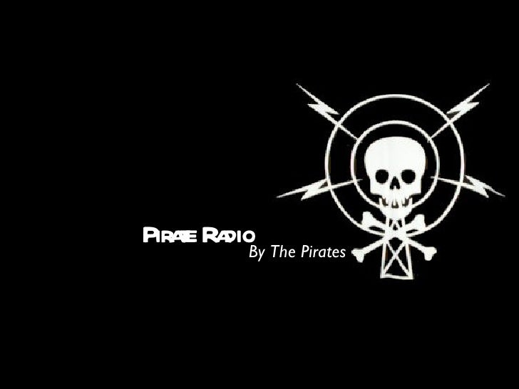 Pirate Radio <ul><li>By The Pirates </li></ul>