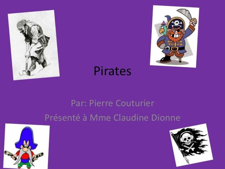 Pirates<br />Par: Pierre Couturier<br />Présenté à Mme Claudine Dionne<br />
