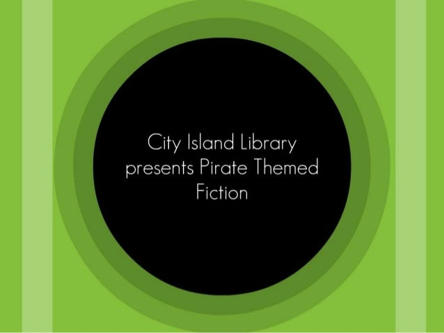 City Islond Library  presents Pirate Themed Fiction