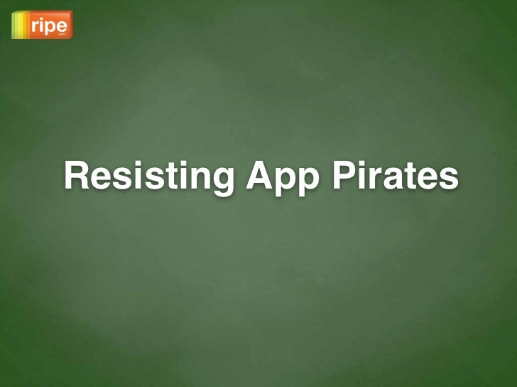 Resisting App Pirates