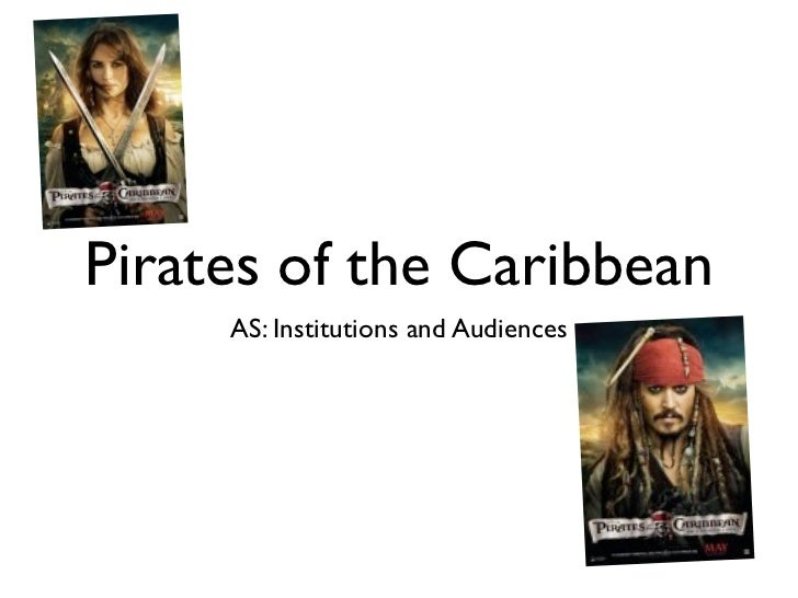 Pirates of the Caribbean     AS: Institutions and Audiences