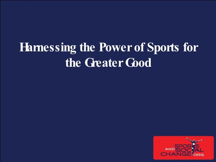 Harnessing the Power of Sports for the Greater Good