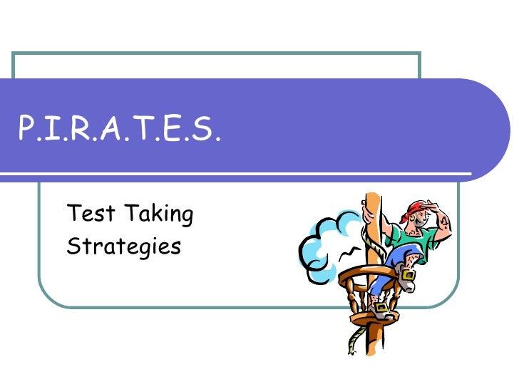P.I.R.A.T.E.S. Test Taking  Strategies