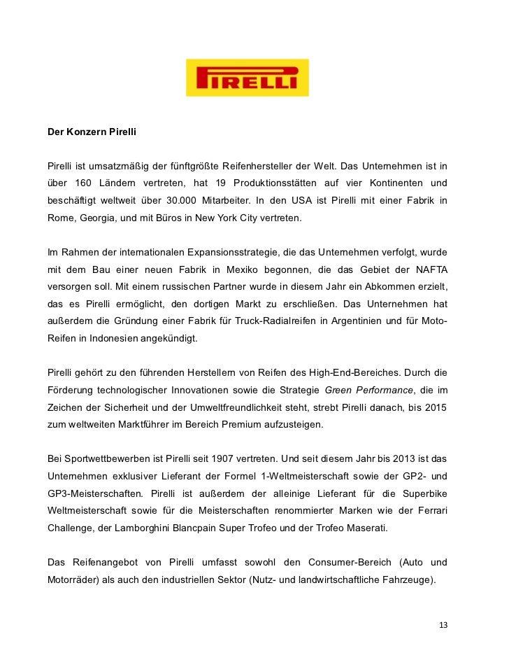Der Konzern PirelliPirelli ist umsatzmäßig der fünftgrößte Reifenhersteller der Welt. Das Unternehmen ist inüber 160 Lände...