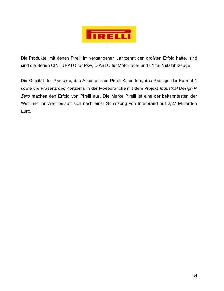 Die Produkte, mit denen Pirelli im vergangenen Jahrzehnt den größten Erfolg hatte, sindsind die Serien CINTURATO für Pkw, ...