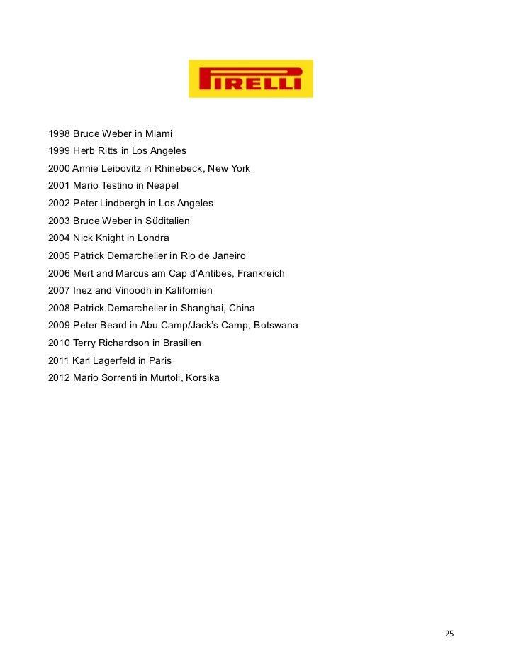 1998 Bruce Weber in Miami1999 Herb Ritts in Los Angeles2000 Annie Leibovitz in Rhinebeck, New York2001 Mario Testino in Ne...