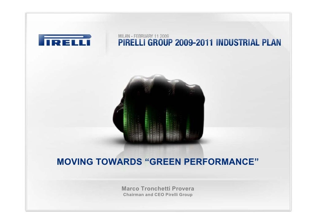 """MOVING TOWARDS """"GREEN PERFORMANCE""""            Marco Tronchetti Provera            Chairman and CEO Pirelli Group"""