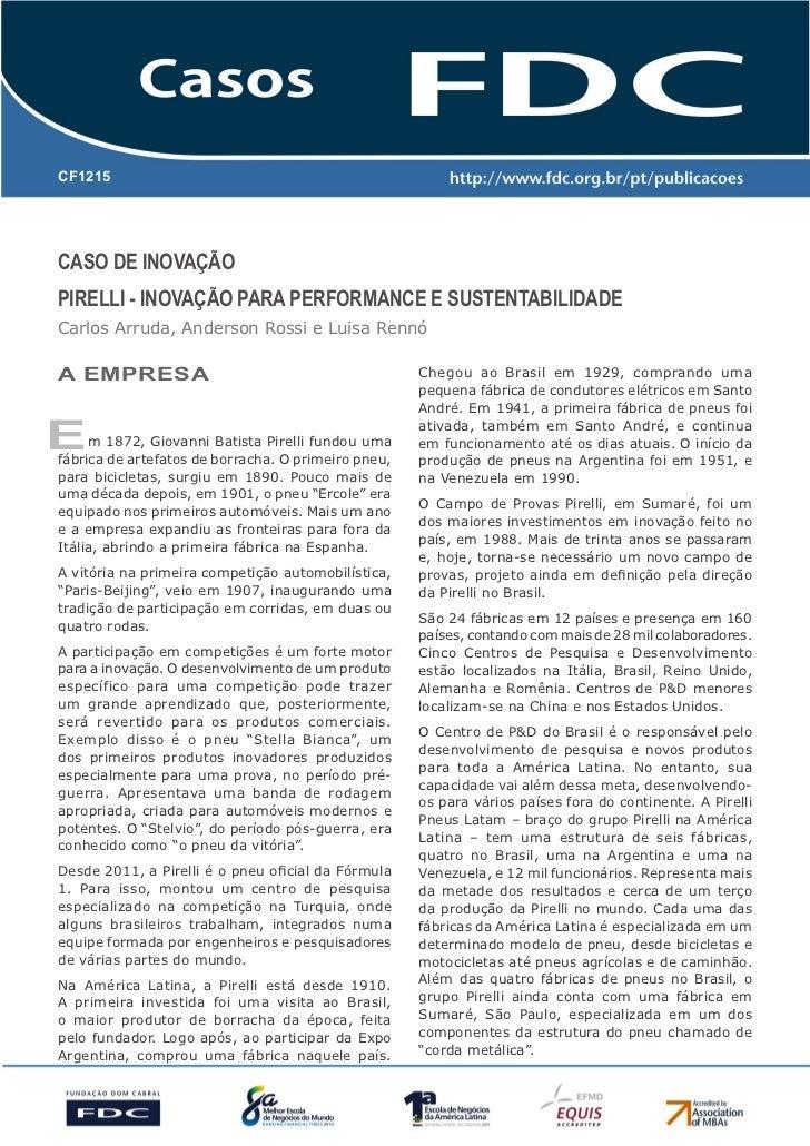 CF1215Caso de InovaçãoPIRELLI - Inovação para Performance e SustentabilidadeCarlos Arruda, Anderson Rossi e Luisa RennóA E...