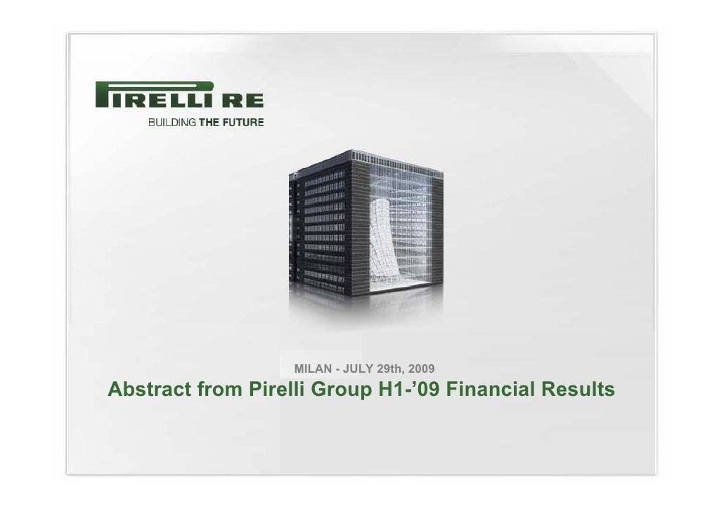 MILAN - JULY 29th, 2009 Abstract from Pirelli Group H1-'09 Financial Results