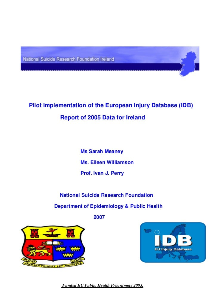 Pilot Implementation of the European Injury Database (IDB)           Report of 2005 Data for Ireland                   Ms ...