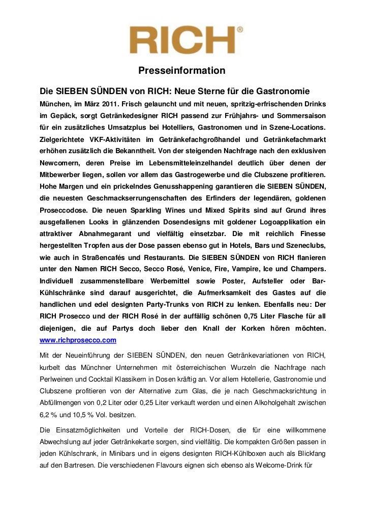 PresseinformationDie SIEBEN SÜNDEN von RICH: Neue Sterne für die GastronomieMünchen, im März 2011. Frisch gelauncht und mi...