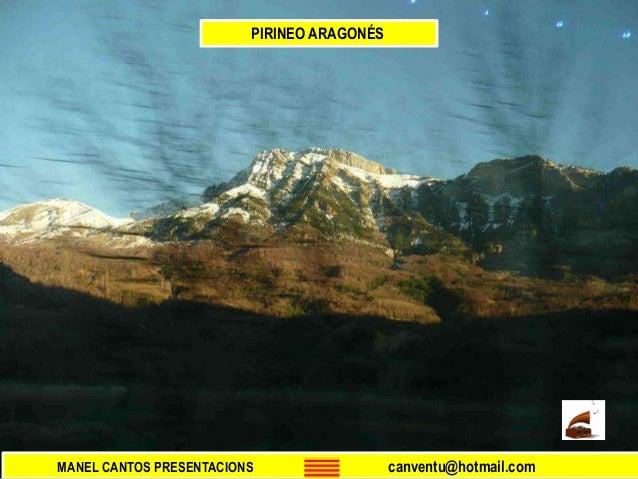 MANEL CANTOS PRESENTACIONS canventu@hotmail.com PIRINEO ARAGONÉS
