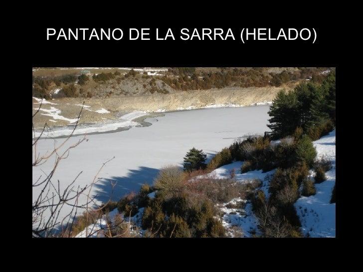 PANTANO DE LA SARRA (HELADO)