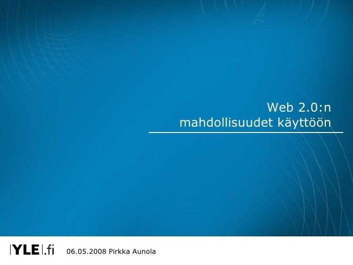 Web 2.0:n mahdollisuudet käyttöön