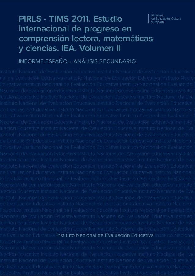 Ministerio de Educación, Cultura y Deporte  PIRLS - TIMS 2011. Estudio Internacional de progreso en comprensión lectora, m...