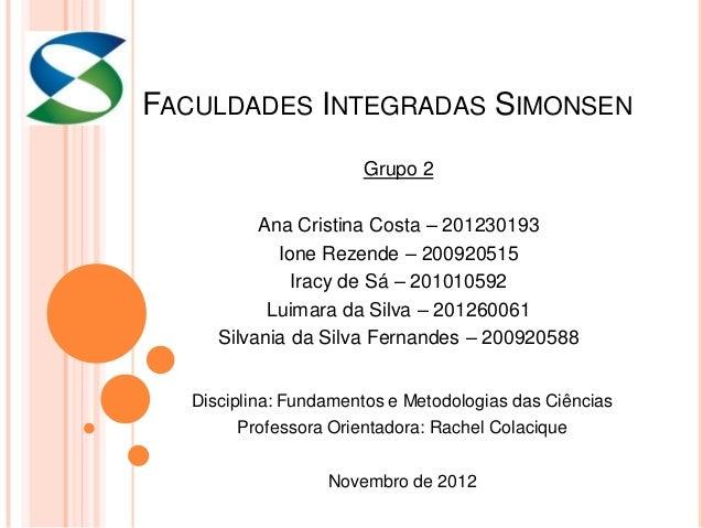 FACULDADES INTEGRADAS SIMONSEN                      Grupo 2          Ana Cristina Costa – 201230193            Ione Rezend...