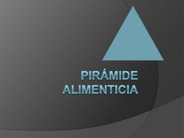PIRÁMIDE ALIMENTICIA<br />