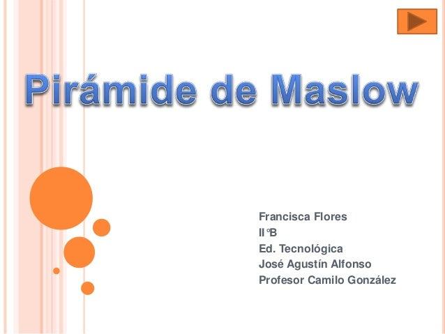 Francisca Flores II°B Ed. Tecnológica José Agustín Alfonso Profesor Camilo González