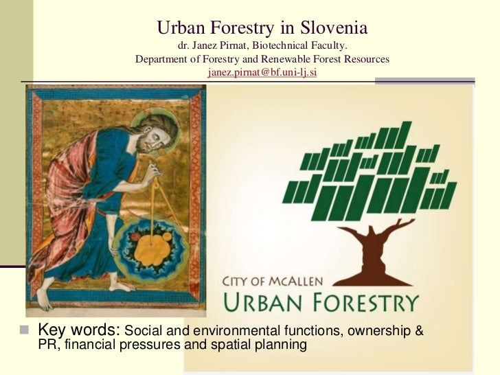 Urban Forestry in Slovenia                         dr. Janez Pirnat, Biotechnical Faculty.                 Department of F...