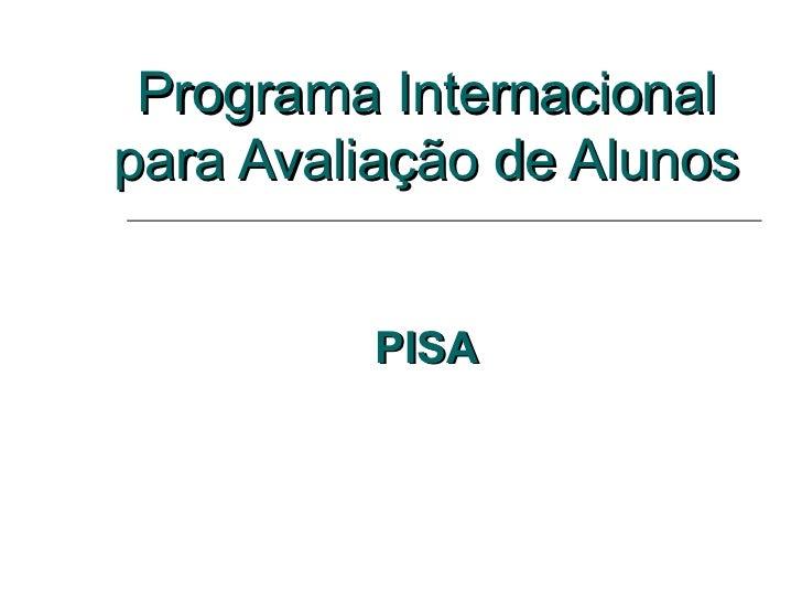 Programa Internacional para Avaliação de Alunos PISA