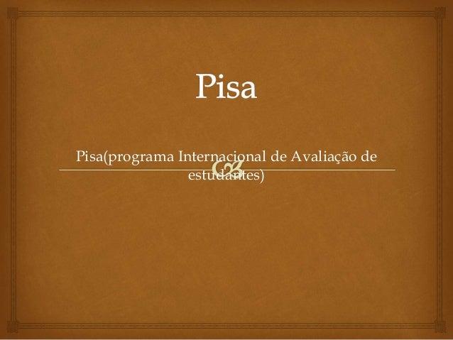 Pisa(programa Internacional de Avaliação de  estudantes)