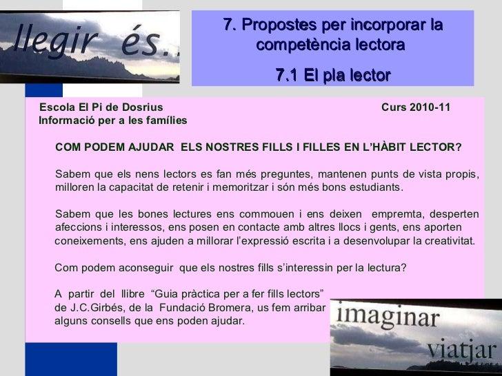 Escola El Pi de Dosrius  Curs 2010-11   Informació per a les famílies  COM PODEM AJUDAR  ELS NOSTRES FILLS I FILLES EN L'...