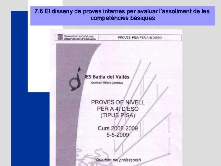 7.6 El disseny de proves internes per avaluar l'assoliment de les  competències bàsiques