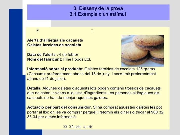 3. Disseny de la prova 3.1 Exemple d'un estímul   Alerta d'al·lèrgia als cacauets Galete...