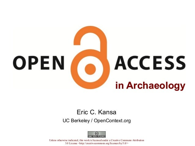 in Archaeologyin ArchaeologyEric C. KansaUC Berkeley / OpenContext.orgUnless otherwise indicated, this work is licensed un...