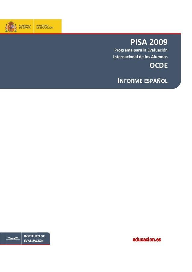 educacion.esINSTITUTO DEEVALUACIÓNPISA 2009Programa para la EvaluaciónInternacional de los AlumnosOCDEINFORME ESPAÑOL