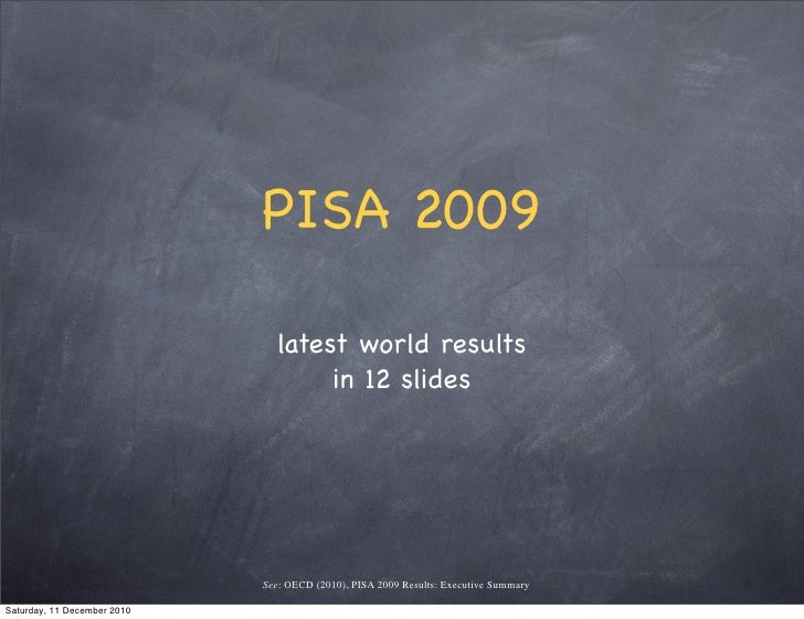 PISA 2009                               latest world results                                    in 12 slides              ...