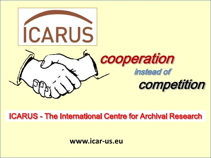 cooperation                                   instead of                                    competitionICARUS - The Intern...